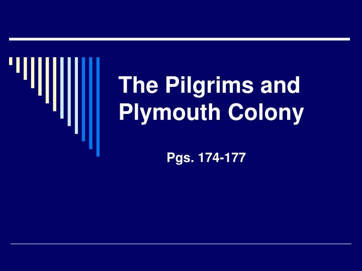 The pilgrims and plymouth colony