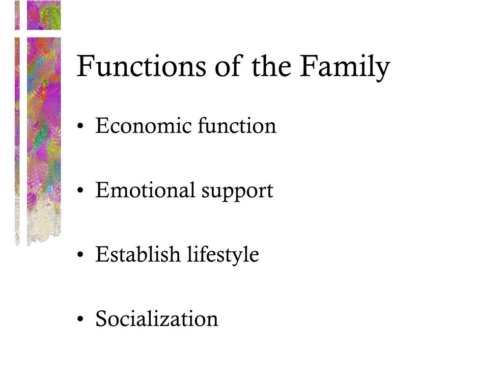 functions of the family Advertisements: this article provides information about the meaning, features, types and functions of family: family is one of the most important social institutions most of the world's population lives in family units it is an important primary group in the society family is the most.