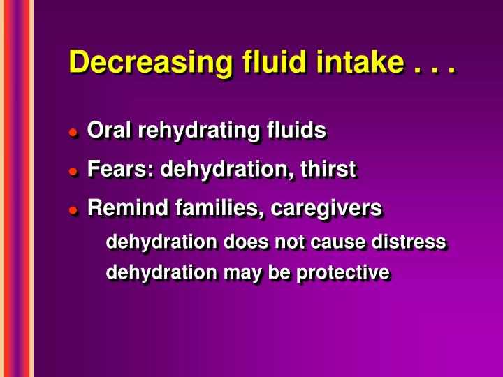 Decreasing fluid intake . . .