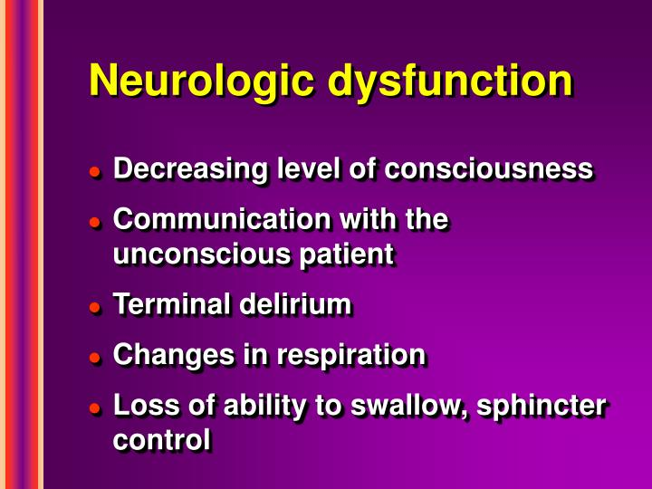 Neurologic dysfunction