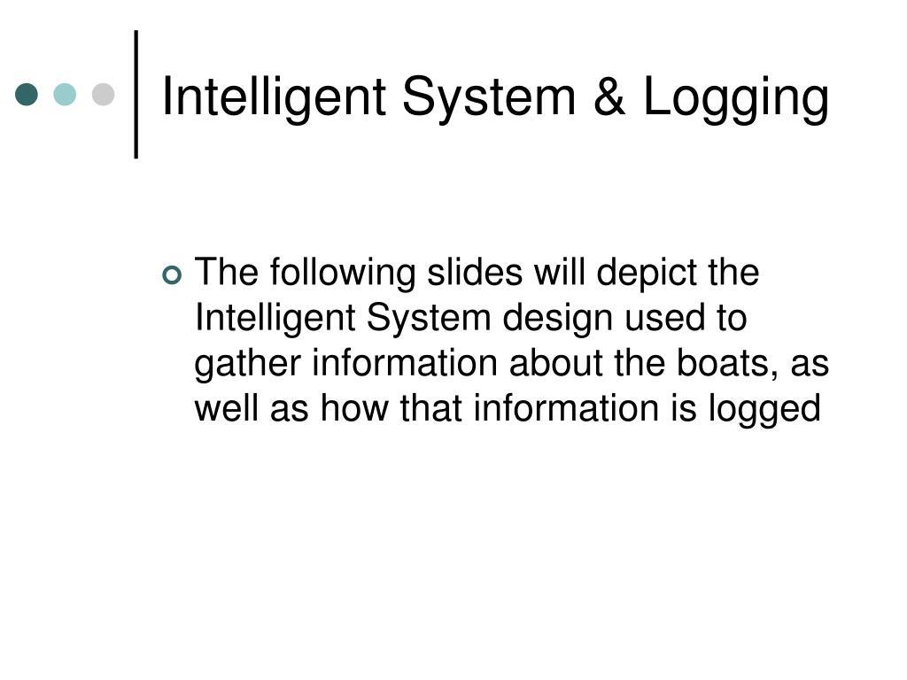 Intelligent System & Logging