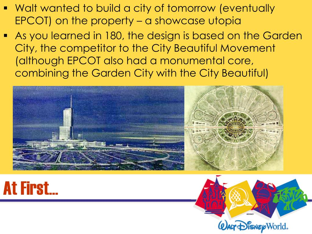 Walt wanted to build a city of tomorrow (eventually EPCOT) on the property – a showcase utopia