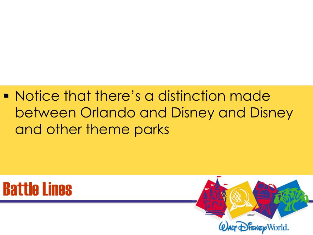 Notice that there's a distinction made between Orlando and Disney and Disney and other theme parks