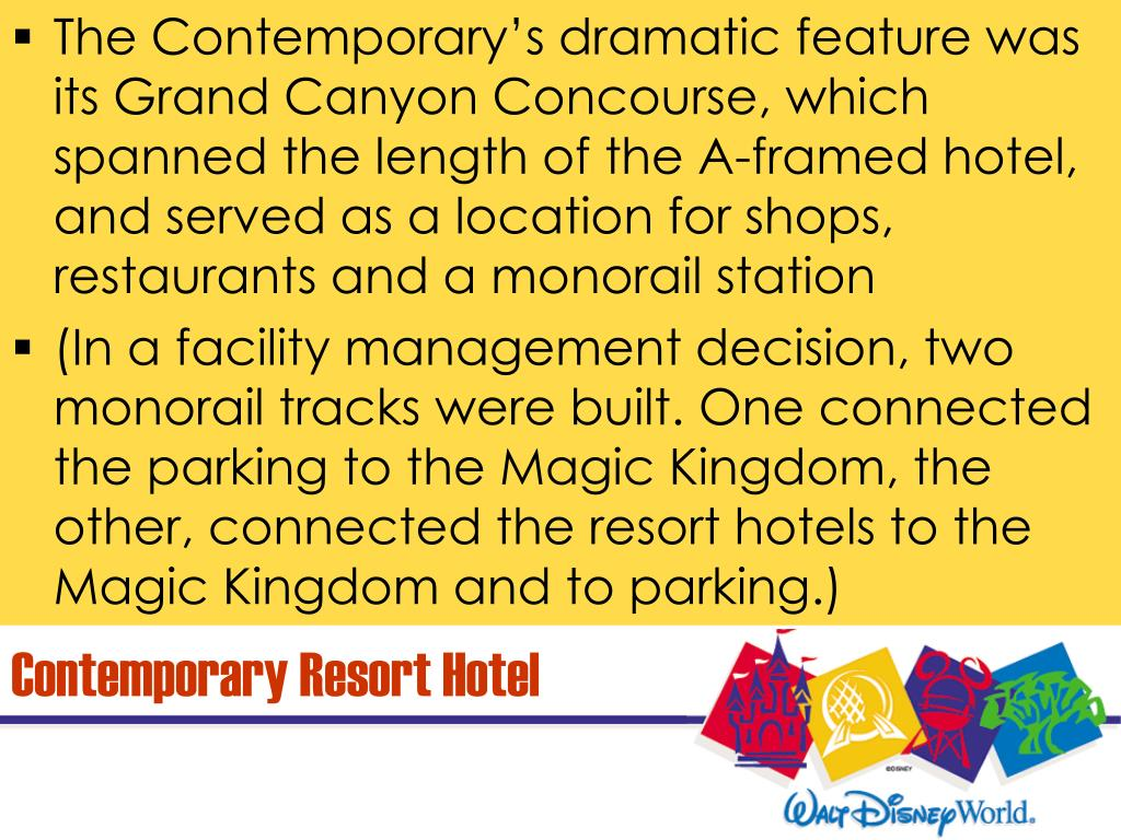 The Contemporary's dramatic feature was its Grand Canyon Concourse, which spanned the length of the A-framed hotel, and served as a location for shops, restaurants and a monorail station
