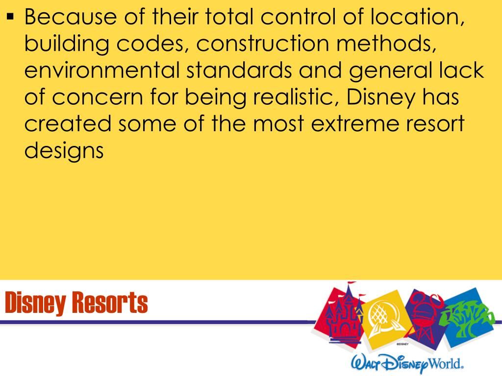 Because of their total control of location, building codes, construction methods, environmental standards and general lack of concern for being realistic, Disney has created some of the most extreme resort designs