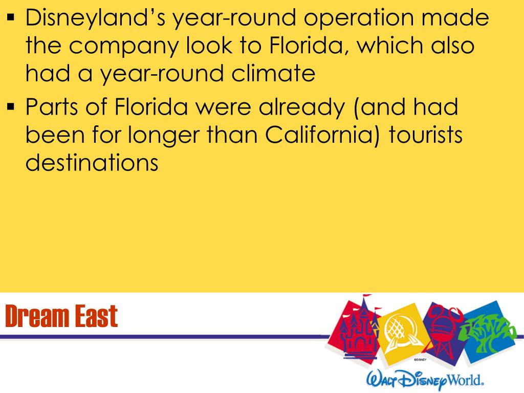 Disneyland's year-round operation made the company look to Florida, which also had a year-round climate