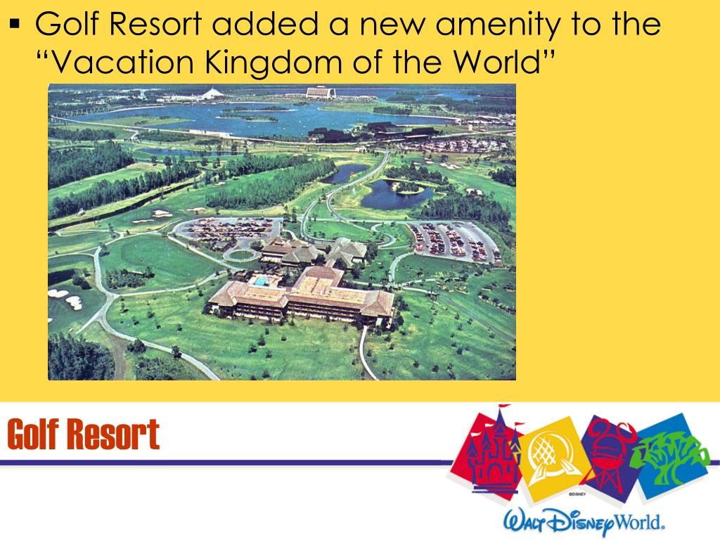 "Golf Resort added a new amenity to the ""Vacation Kingdom of the World"""