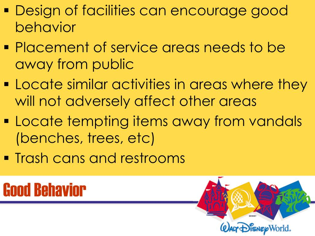 Design of facilities can encourage good behavior