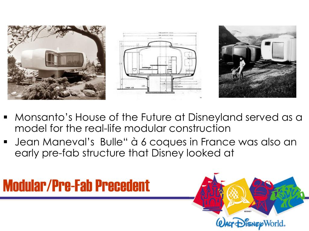 Monsanto's House of the Future at Disneyland served as a model for the real-life modular construction