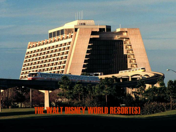 THE WALT DISNEY WORLD RESORT(S)