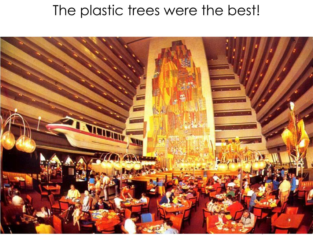 The plastic trees were the best!
