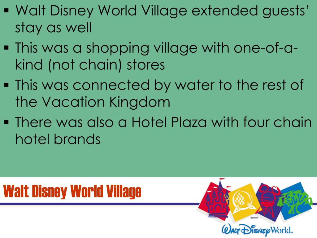 Walt Disney World Village extended guests' stay as well