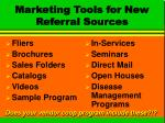 marketing tools for new referral sources