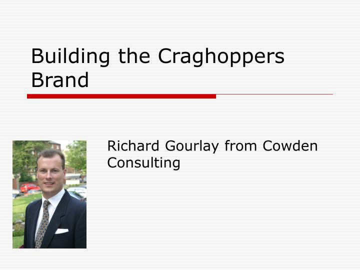 Building the craghoppers brand