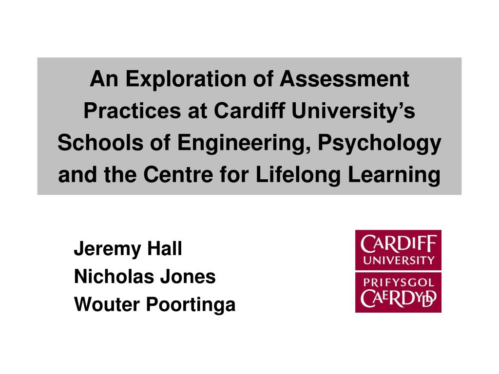 An Exploration of Assessment Practices at Cardiff University's Schools of Engineering, Psychology and the Centre for Lifelong Learning