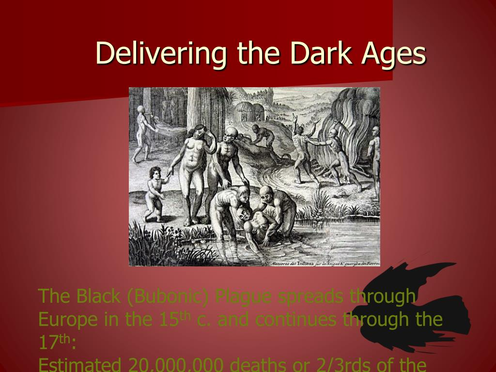 Delivering the Dark Ages