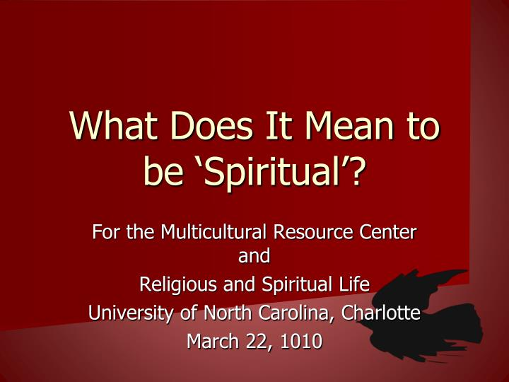 What does it mean to be spiritual l.jpg