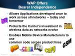 wap offers bearer independence