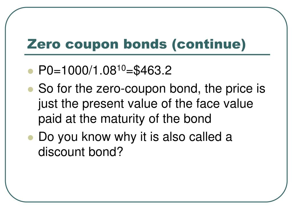 Zero coupon bonds (continue)
