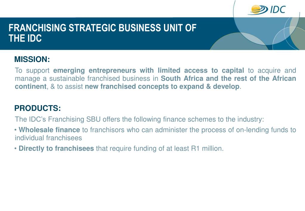 FRANCHISING STRATEGIC BUSINESS UNIT OF THE IDC