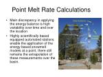 point melt rate calculations32