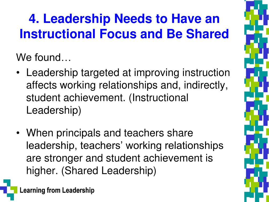 4. Leadership Needs to Have an Instructional Focus and Be Shared