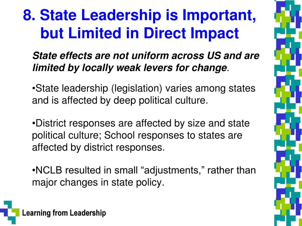 8. State Leadership is Important, but Limited in Direct Impact