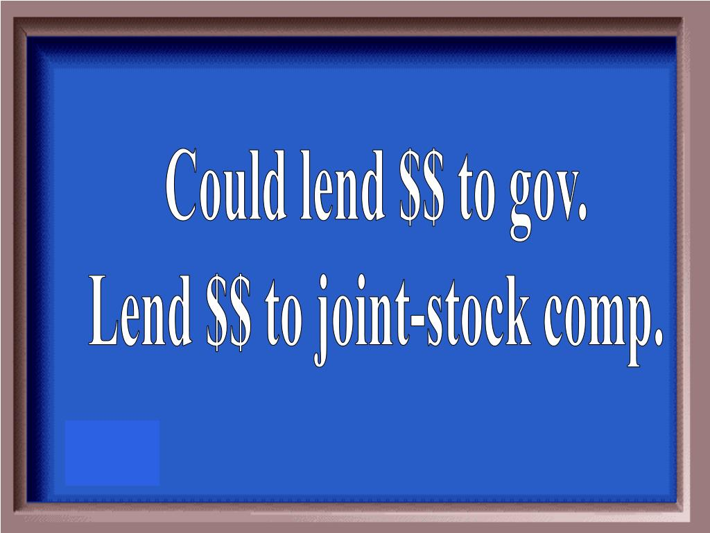Could lend $$ to gov.