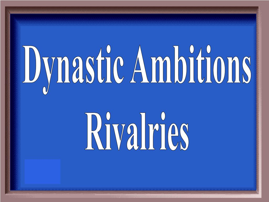 Dynastic Ambitions