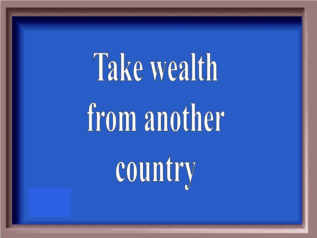 Take wealth