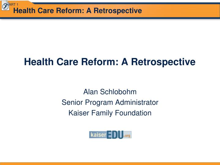 Health care reform a retrospective
