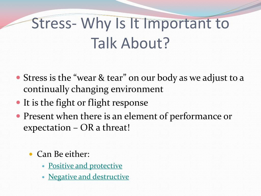 Stress- Why Is It Important to                 Talk About?