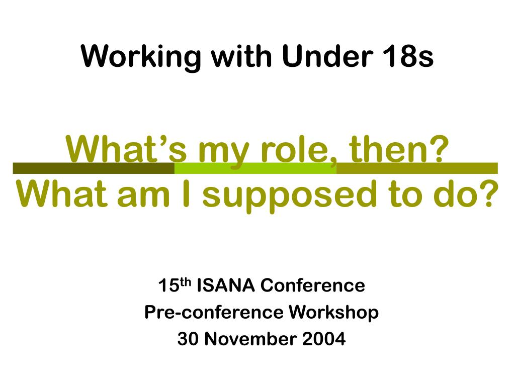 working with under 18s what s my role then what am i supposed to do