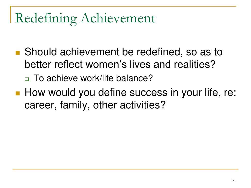 Redefining Achievement