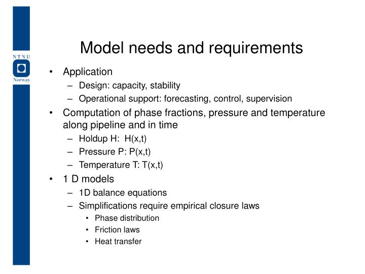 Model needs and requirements