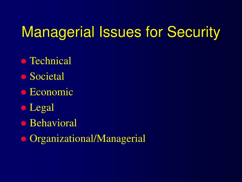 Managerial Issues for Security