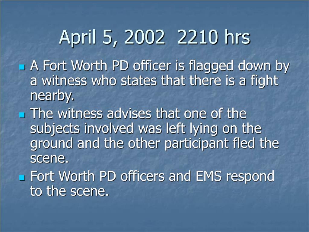 April 5, 2002  2210 hrs