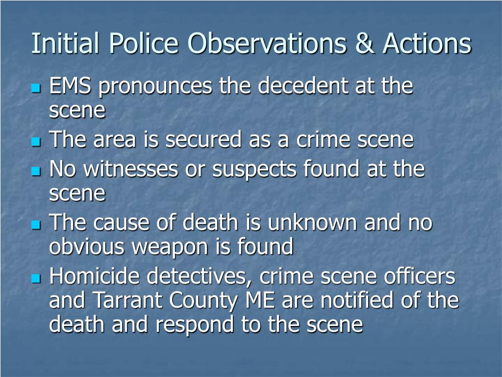 Initial Police Observations & Actions