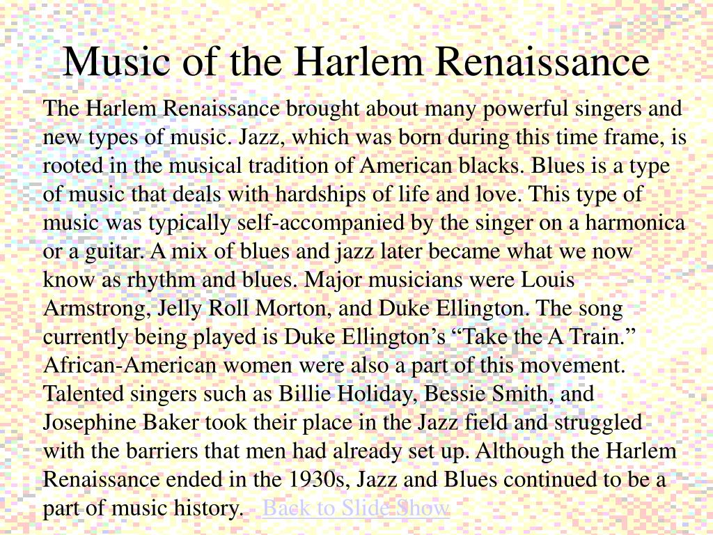 harlem renaissance music essay Harlem renaissance was african-american's cultural movement feel free to use a custom written essay sample on this topic given below.