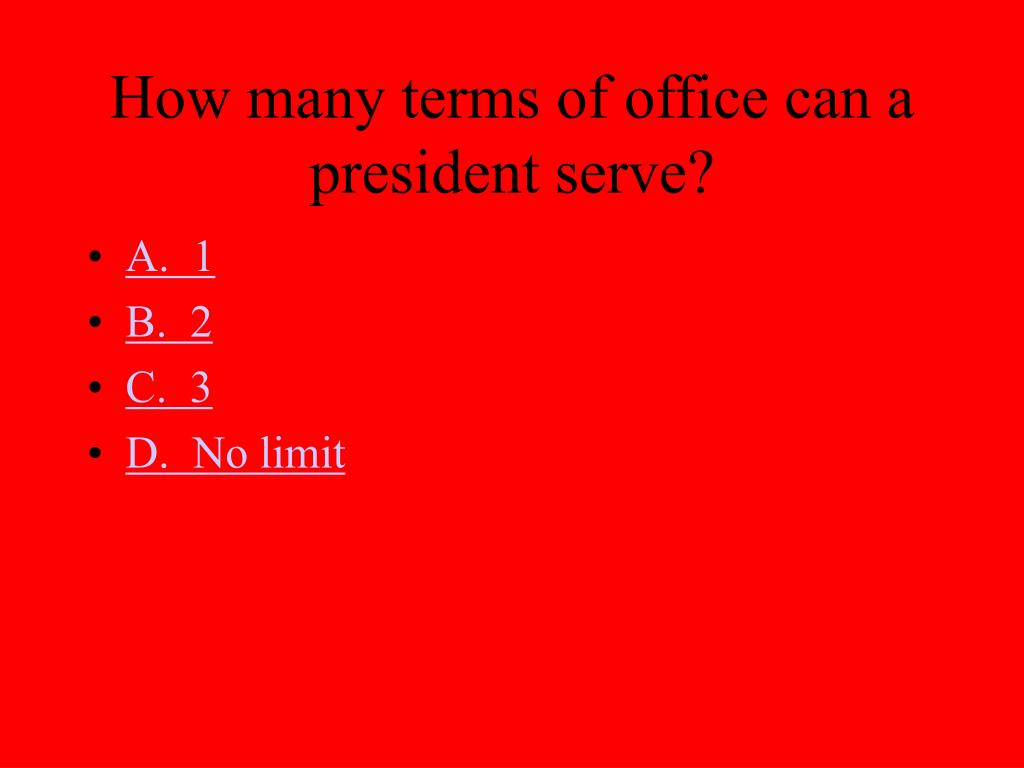 How many terms of office can a president serve?