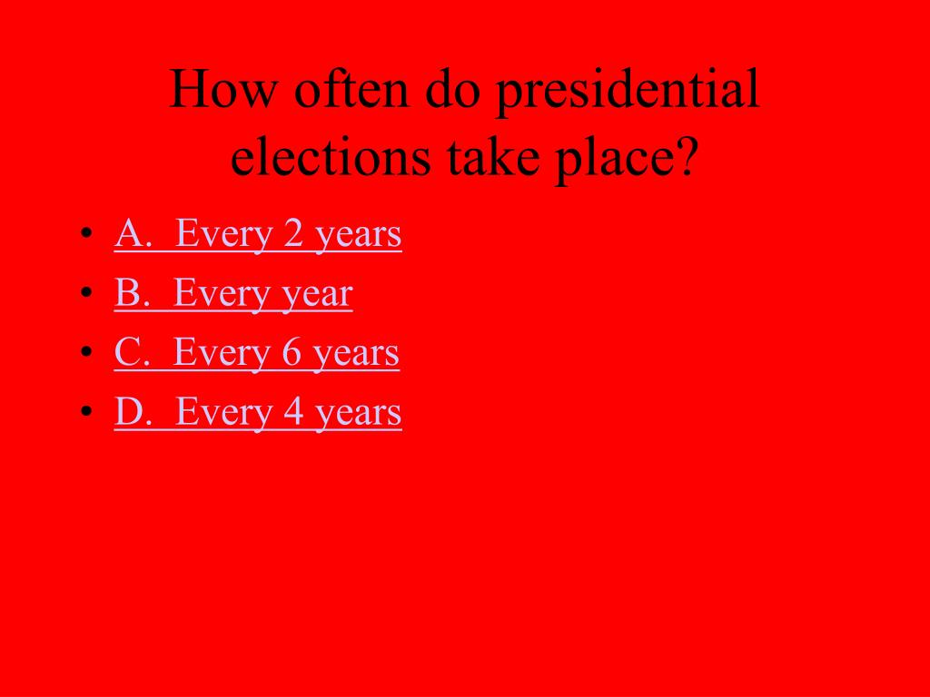 How often do presidential elections take place?
