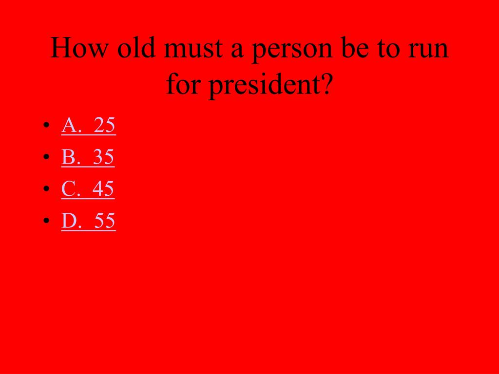 How old must a person be to run for president?
