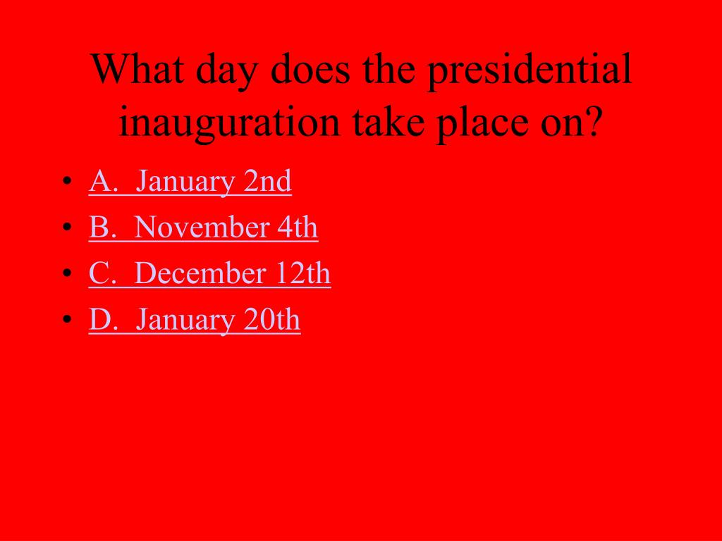 What day does the presidential inauguration take place on?