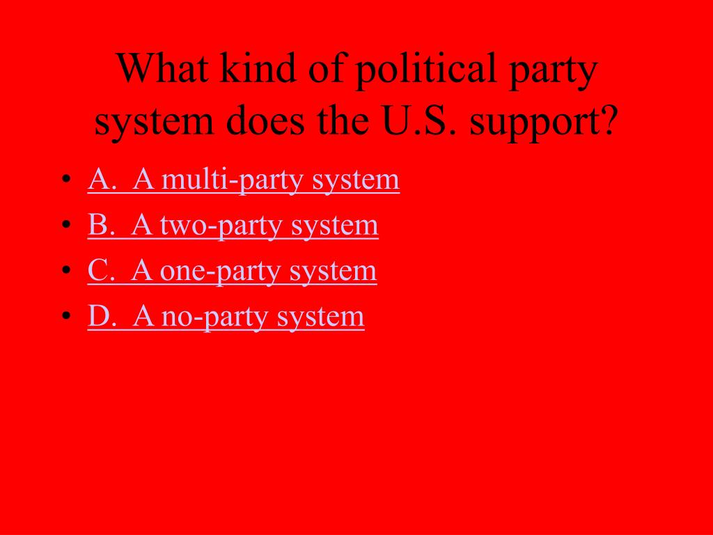 What kind of political party system does the U.S. support?