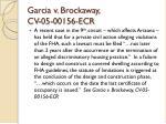 garcia v brockaway cv 05 00156 ecr