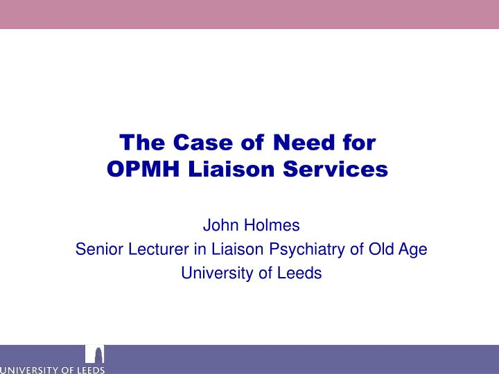 The case of need for opmh liaison services l.jpg
