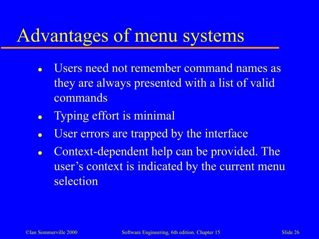 Advantages of menu systems