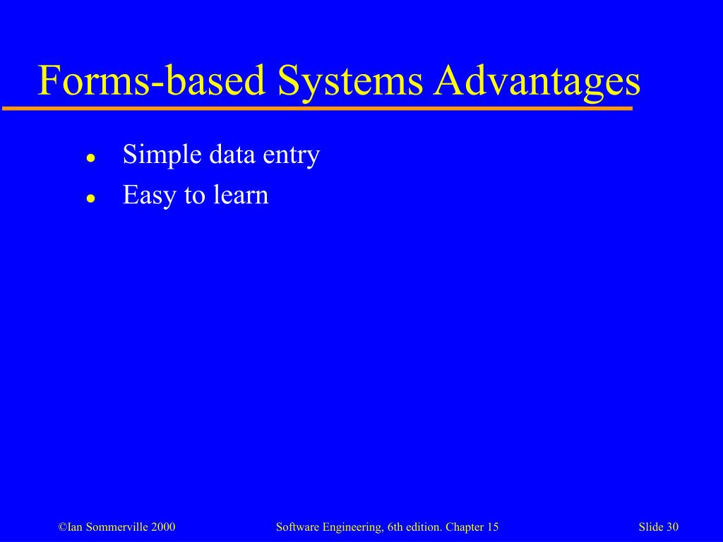 Forms-based Systems Advantages