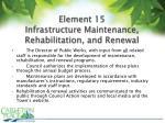 element 15 infrastructure maintenance rehabilitation and renewal