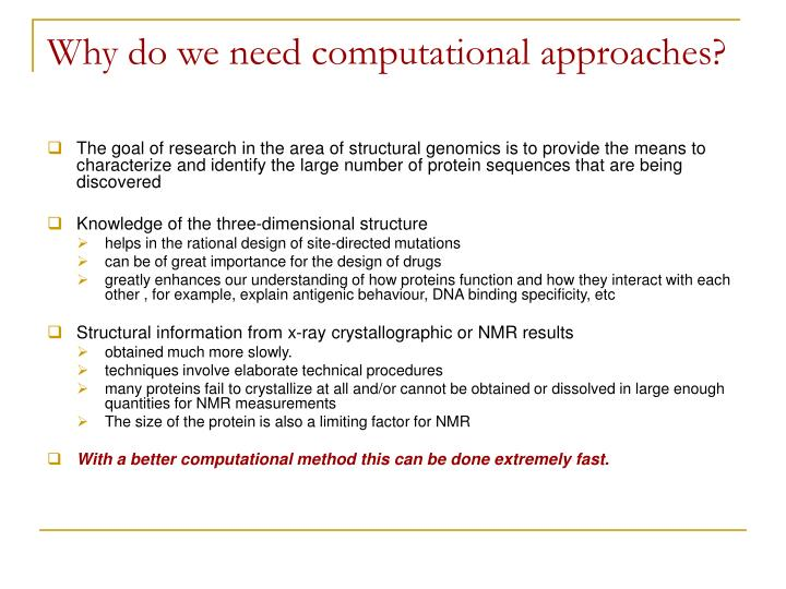 Why do we need computational approaches?